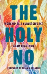The Holy No: Worship as a Subversive Act - eBook