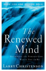 Renewed Mind, The: Becoming the Person God Wants You to Be - eBook