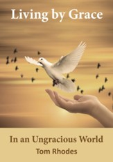 Living by Grace: In an Ungracious World - eBook
