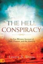 The Hell Conspiracy: An Eye-witness Account of Hell, Heaven, and the Afterlife - eBook