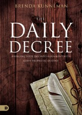 The Daily Decree: Bringing Your Day Into Alignment with God's Prophetic Destiny - eBook