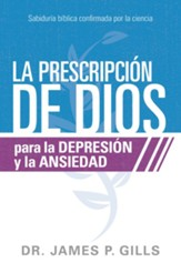 Dios Rx para la depresion y la ansiedad / God's Rx for Depression and Anxiety: Sabiduria Biblica confirmada por la ciencia - eBook
