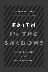 Faith in the Shadows: Finding Christ in the Midst of Doubt - eBook
