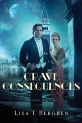 Grave Consequences (The Grand Tour Series Book #2) - eBook