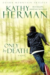 Only by Death (Ozark Mountain Trilogy Book #2) - eBook