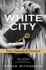 The White City (FREE PREVIEW): True Colors: Historical Stories of American Crime - eBook