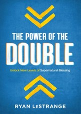 The Power of the Double: Unlock New Levels of Supernatural Blessing - eBook