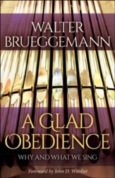 A Glad Obedience: Why and What We Sing - eBook