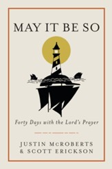 May It Be So: Forty Days with the Lord's Prayer - eBook