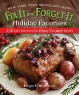 Fix-It and Forget-It Holiday Favorites: 150 Easy and Delicious Slow Cooker Recipes - eBook