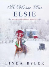 A Horse for Elsie: An Amish Christmas Romance - eBook