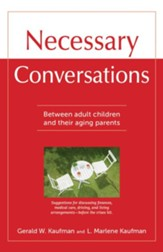 Necessary Conversations: Between Adult Children And Their Aging Parents - eBook