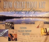 How Great Thou Art: A Symphony of Hymns, 3 CD Set