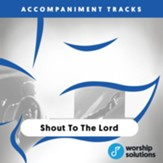 Shout To The Lord, Accompaniment Track