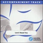Lord I Need You, Accompaniment Track