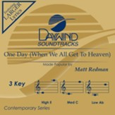 One Day (When We All get to Heaven), Accompaniment Track