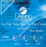 Let Me Take You To The Cross, Accompaniment Track