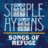 Simple Hymns, Songs of Refuge CD