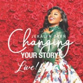 Changing Your Story: Live CD