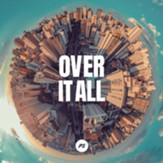 Over It All CD