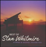 Best of Stan Whitmire: Hymns and Gospel Favorites