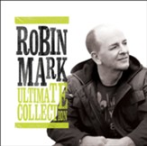 Robin Mark: Ultimate Collection
