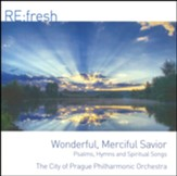 Wonderful, Merciful Savior: Psalms, Hymns and Spiritual Songs