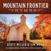Mountain Frontier Hymns: An Inspirational Celebration  of the Pioneer Spirit
