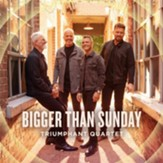 Bigger Than Sunday - CD