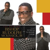 The Best Of Bishop Rudolph Mckissick, Jr.