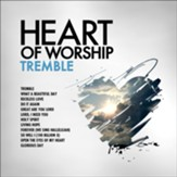 Heart of Worship: Tremble