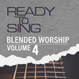 Ready to Sing: Blended Worship, Volume 4 (Split-Track Accompaniment)