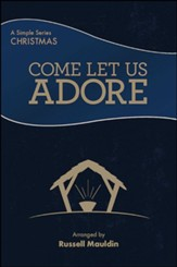 Come Let Us Adore: A Simple Christmas, Split-Track Accompaniment