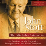 John Stott on the Bible and the Christian Life: Six Sessions on the Authority, Interpretation, and use of Scripture Audiobook [Download]