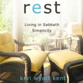 Rest: Living in Sabbath Simplicity Audiobook [Download]