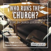 Who Runs the Church?: 4 Views on Church Government Audiobook [Download]
