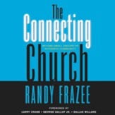 The Connecting Church: Beyond Small Groups to Authentic Community Audiobook [Download]