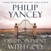 Disappointment with God: Three Questions No One Asks Aloud Audiobook [Download]