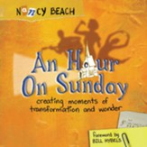 An Hour on Sunday: Creating Moments of Transformation and Wonder Audiobook [Download]