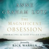 The Magnificent Obsession: Embracing the God-Filled Life - Unabridged Audiobook [Download]