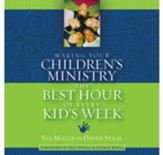 Making Your Children's Ministry the Best Hour of Every Kid's Week Audiobook [Download]