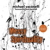 Messy Spirituality: God's Annoying Love for Imperfect People Audiobook [Download]