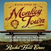 Evolving in Monkey Town: How a Girl Who Knew All the Answers Learned to Ask the Questions - Unabridged Audiobook [Download]