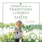 Stories Behind the Traditions and Songs of Easter Audiobook [Download]