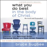 What You Do Best in the Body of Christ: Discover Your Spiritual Gifts, Personal Style, and God-Given Passion Audiobook [Download]