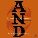 AND: The Gathered and Scattered Church - Unabridged Audiobook [Download]