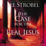 The Case for the Real Jesus: A Journalist Investigates Current Attacks on the Identity of Christ Audiobook [Download]