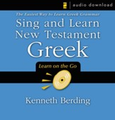 Sing and Learn New Testament Greek: The Easiest Way to Learn Greek Grammar Audiobook [Download]