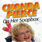Chonda Pierce on Her Soapbox - Abridged Audiobook [Download]