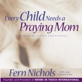 Every Child Needs a Praying Mom - Abridged Audiobook [Download]